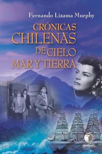 Crónicas chilenas de cielo, mar y tierra