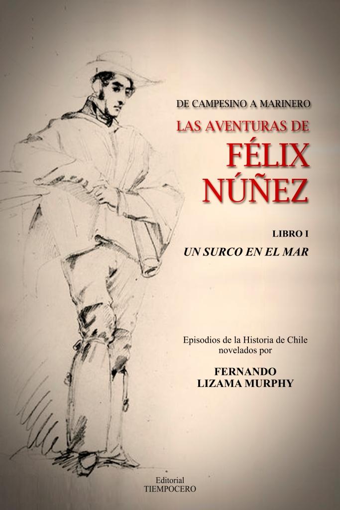 Las Aventuras de Félix Núñez. De campesino a marinero. Libro I, Un surco en el mar